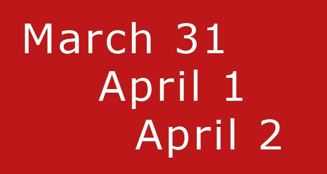 March 31, April 1&2